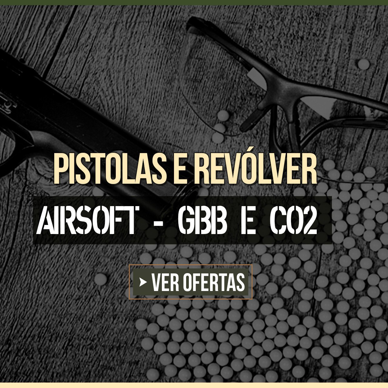 PISTOLAS E REVÓLVER AIRSOFT - GBB E CO2