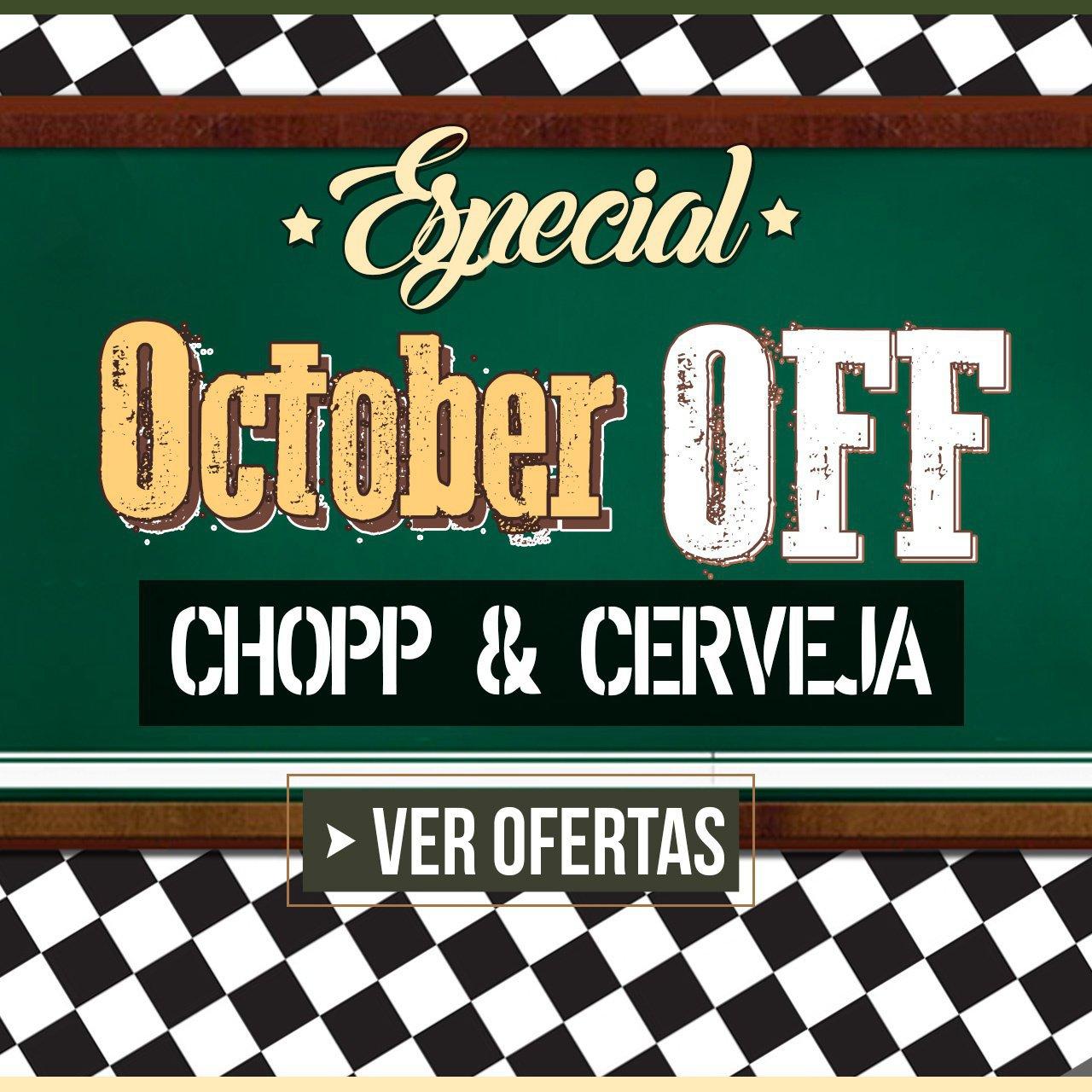 ESPECIAL OCTOBER OFF - CHOPP & CERVEJA